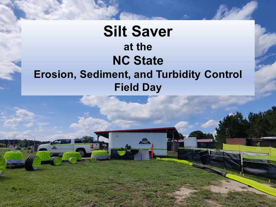 Silt Saver at the NC State Erosion, Sediment & Turbidity Field Day showing inlet protection domes, pipe stoppers, WBSF, 2 Stage, BMPs